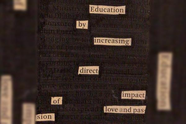 "image of an blackout poetry piece, with text reading ""education by increasing direct impact of love and passion"""