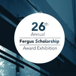 26th Annual Fergus Scholarship Exhibition
